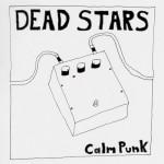 Dead Stars - Calm Punk