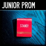 JUNIOR PROM - Stand!