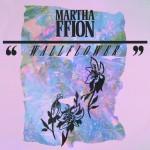 "Martha Ffion - Wallflower"""