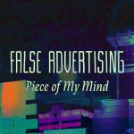 "False Advertising - ""Piece Of My Mind"""