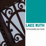 "Lake Ruth - ""The Inconsolable Jean-Claude"""