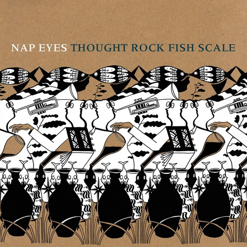 Nap Eyes - Thought Rock Fish Scale
