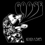 "No Hot Ashes - ""Goose"""