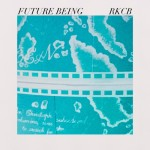 "RKCB - ""Future Being"""