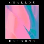 """Shallou - """"Heights"""""""