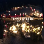 "Tennis System - ""Here We Go"""