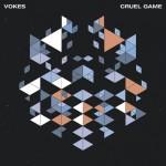 """VOKES - """"Cruel Game"""""""