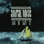 "Animal Noise - ""Sink or Swim"""