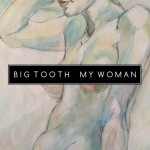 "Big Tooth - ""My Woman"""
