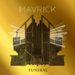 "MAVRICK - ""Funeral"""