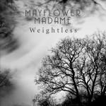 """Mayflower Madame - """"Weightless"""""""