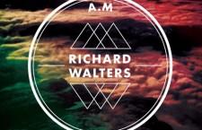 "Richard Walters – ""A.M."" (single premiere)"
