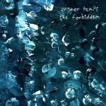 """SUMMER HEART - """"The Forbidden"""""""