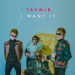 "Taymir - ""I Want It"""