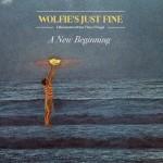 """Wolfie's Just Fine - """"A New Beginning"""""""