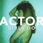"Actor - ""Girls Do"""