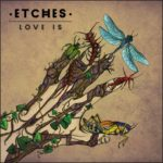 "Etches - ""Love Is"""