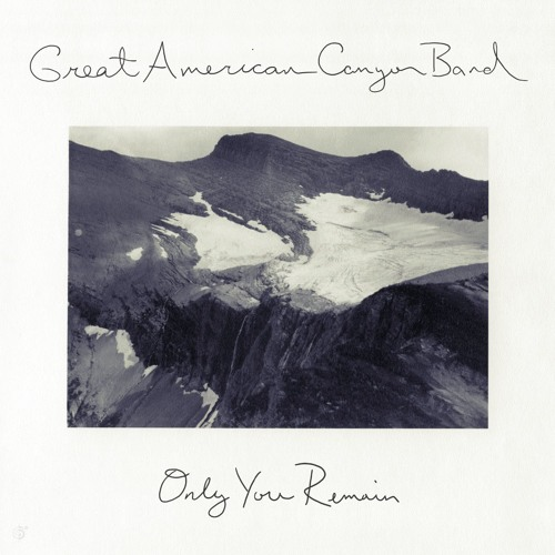 Great American Canyon Band - Only You Remain