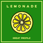 "Great Profile - ""Lemonade"""