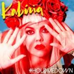 """Kabiria - """"Hold Me Down"""""""