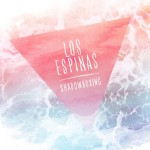 "Los Espinas - ""Shadowboxing"""