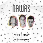 """NAWAS - """"So Low"""""""