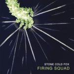 "STONE COLD FOX - ""Firing Squad"""