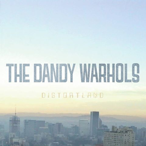 "The Dandy Warhols - ""Distortland"""