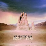 "West Of The Sun - ""Siberian Hysteria"""