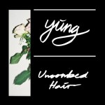"""Yung - """"Uncombed Hair"""""""