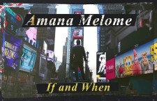 "Amana Melome' – ""If and When"" (video premiere)"