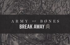 "Army of Bones – ""Break Away"" (single premiere)"