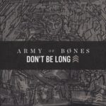 "Army of Bones - ""Don't Be Long"""
