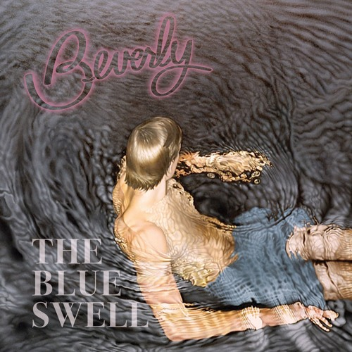 """Beverly - """"The Blue Swell"""""""