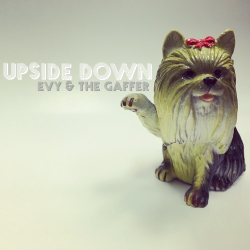 "Evy and the Gaffer - ""Upside Down"""