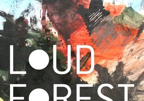 The eponymous debut LP by Loud Forest (album premiere)