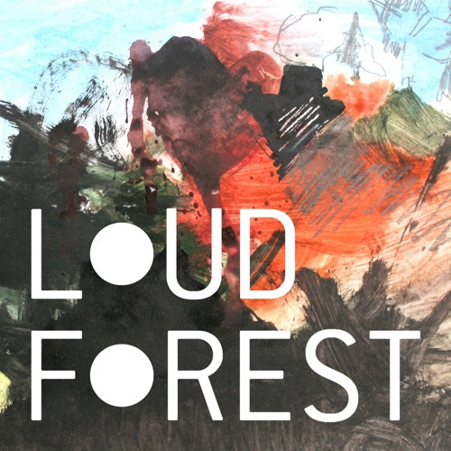 """Loud Forest - """"Loud Forest"""""""