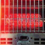 "M. Ward ""Time Won't Wait"""