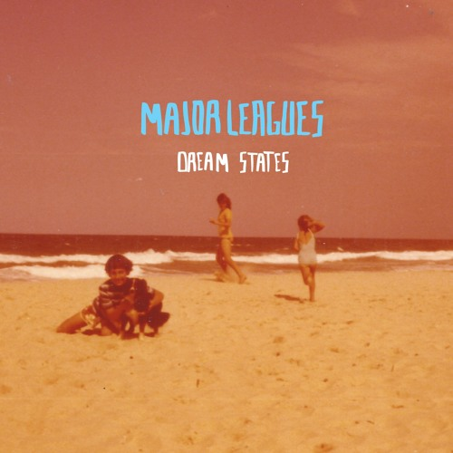 Major Leagues - Dream State