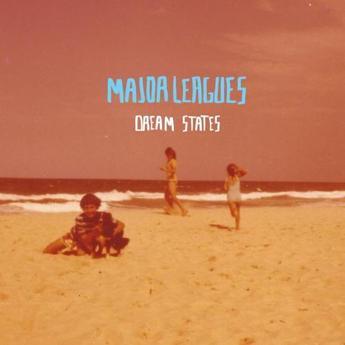 Major Leagues - Dream State