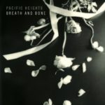 "Pacific Heights - ""Breath And Bone (feat. Deanne Krieg)"""