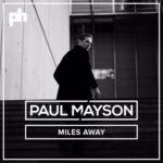 "Paul Mayson - ""Miles Away"""