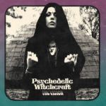 """Psychedelic Witchcraft - """"A. Creature"""""""