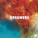 "DREAMERS - ""Sweet Disaster"""