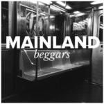 "MAINLAND - ""Beggars"""