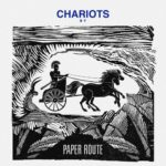 "Paper Route - ""Chariots"""