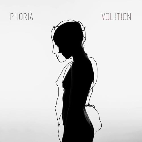 """Phoria - """"Volition"""""""