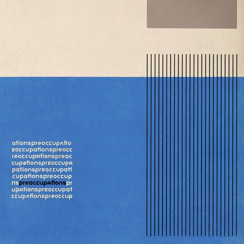"Preoccupations - ""Anxiety"""