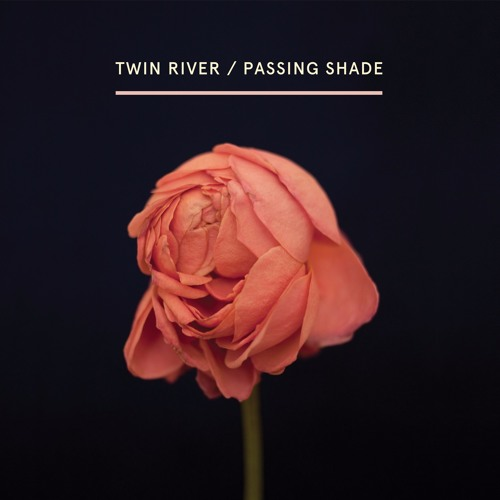 """Twin River - """"Passing Shade"""""""