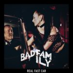 """Bad Family - """"Real Fast Car"""""""